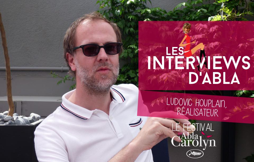 Festival de Cannes : rencontre avec Ludovic Houplain, réalisateur