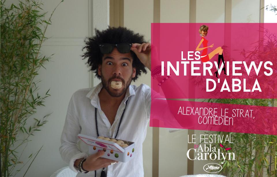 Festival de Cannes: rencontre avec Alexandre Le Strat, acteur
