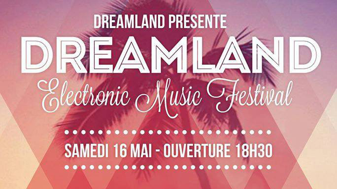 DreamLand Electronic Music Festival à Nice