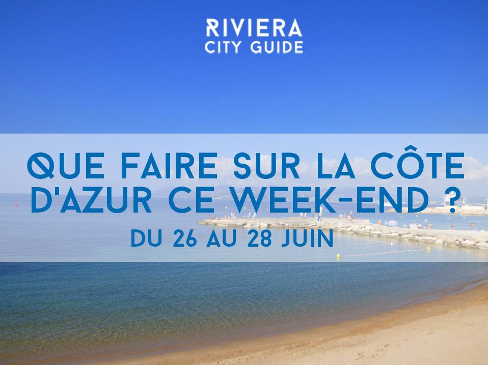Que faire ce week-end sur la Côte d'Azur? #4 du 26 au 28 juin 2015