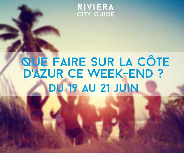 QUE FAIRE CE WEEK-END SUR LA CÔTE D'AZUR #3du 19 au 21 juin 2015