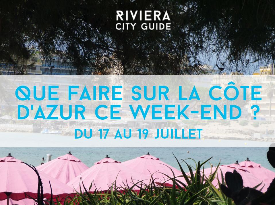 Que faire ce week-end sur la Côte d'Azur? #7 du 17 au 19 juillet 2015