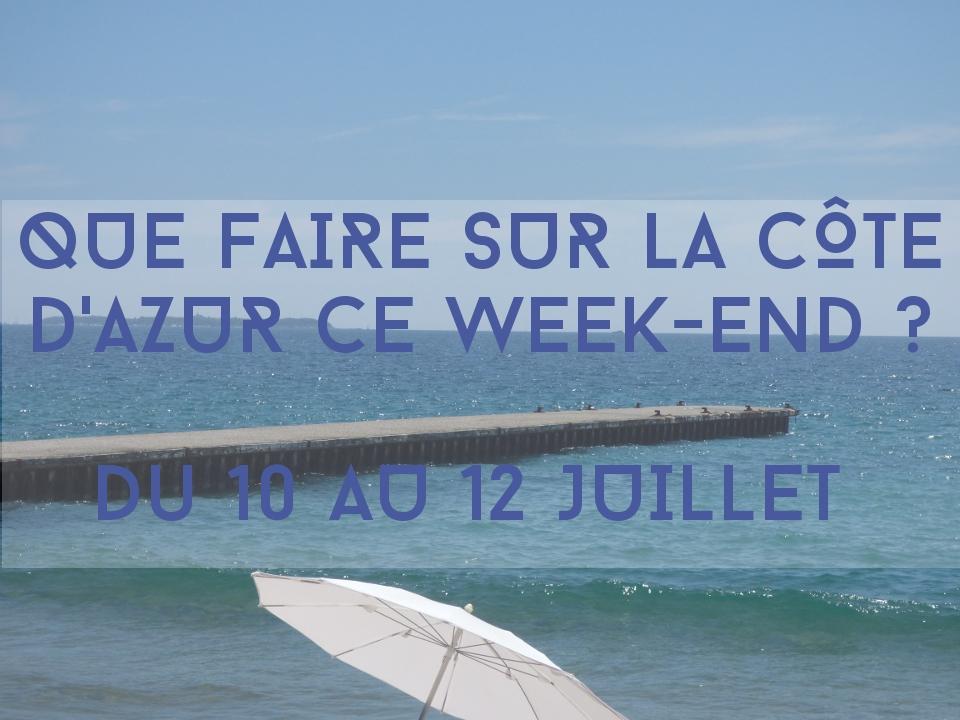 Que faire ce week-end sur la Côte d'Azur #6 du 10 au 12 juillet 2015