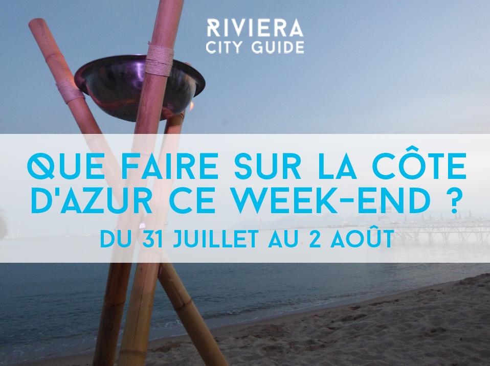 Que faire sur la Côte d'Azur ce week-end? #9 du 31 juillet au 02 Août