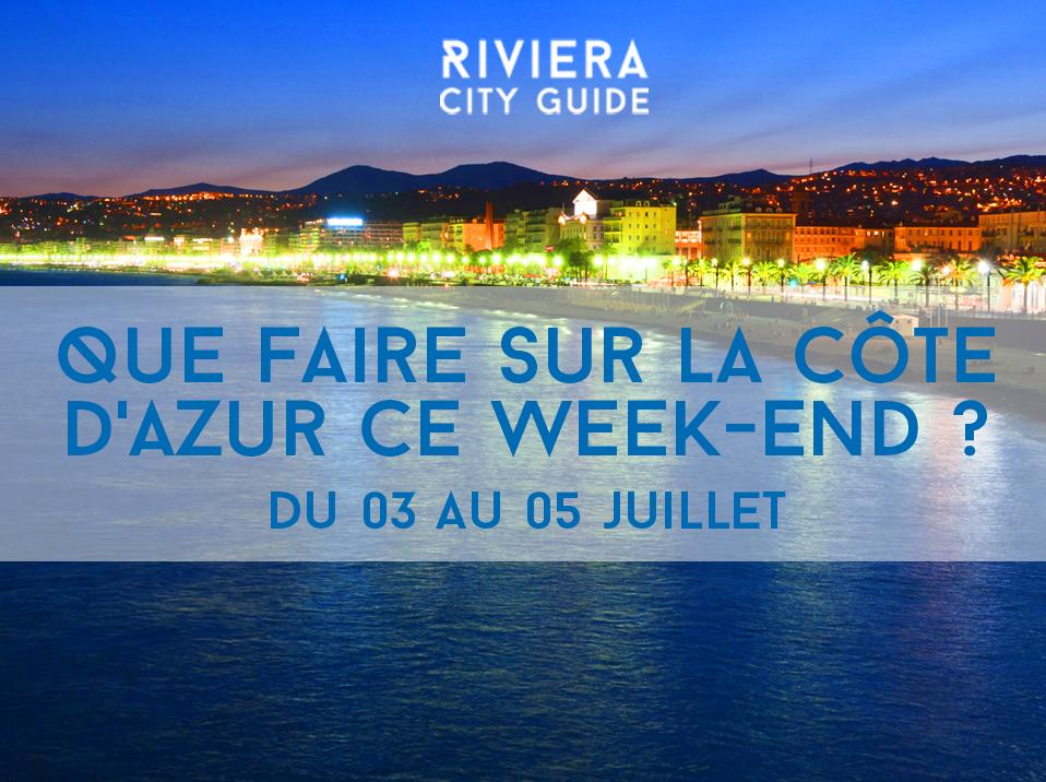 Que faire ce week-end sur la Côte d'Azur? #5 du 3 au 5 juillet 2015