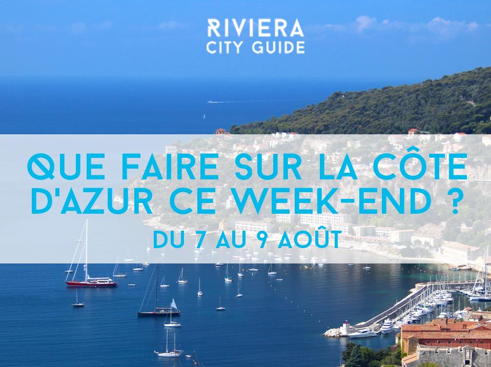 Que faire sur la Côte d'Azur ce week-end? #10 du 7 au 9 Août 2015