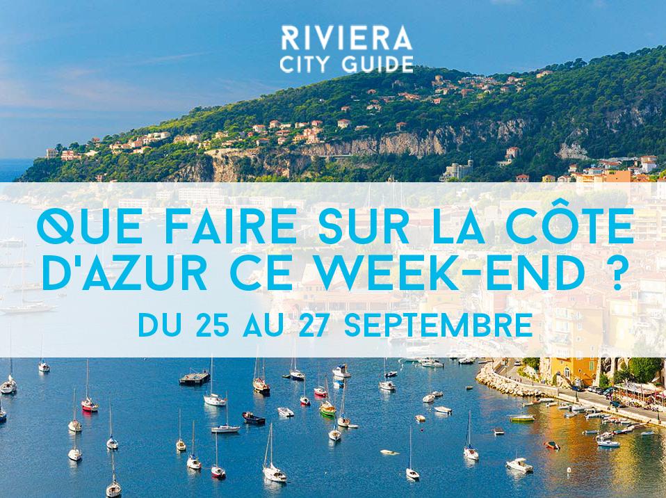 Que faire sur la Côte d'Azur ce week-end? #16 du 25 au 27 septembre 2015