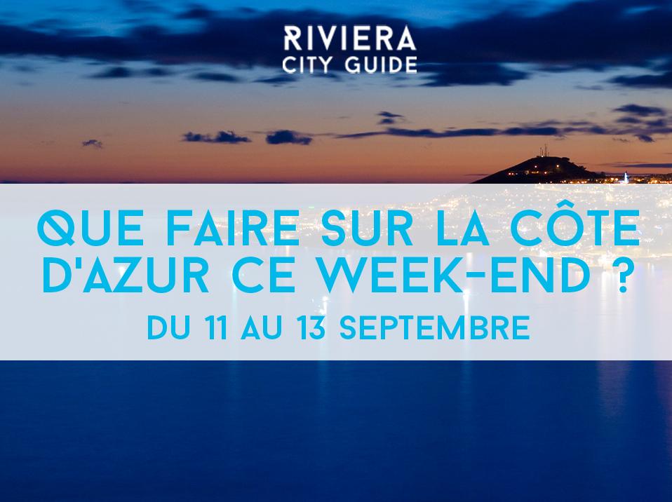 Que faire sur la Côte d'Azur ce week-end? #14 du 11 au 13 septembre 2015