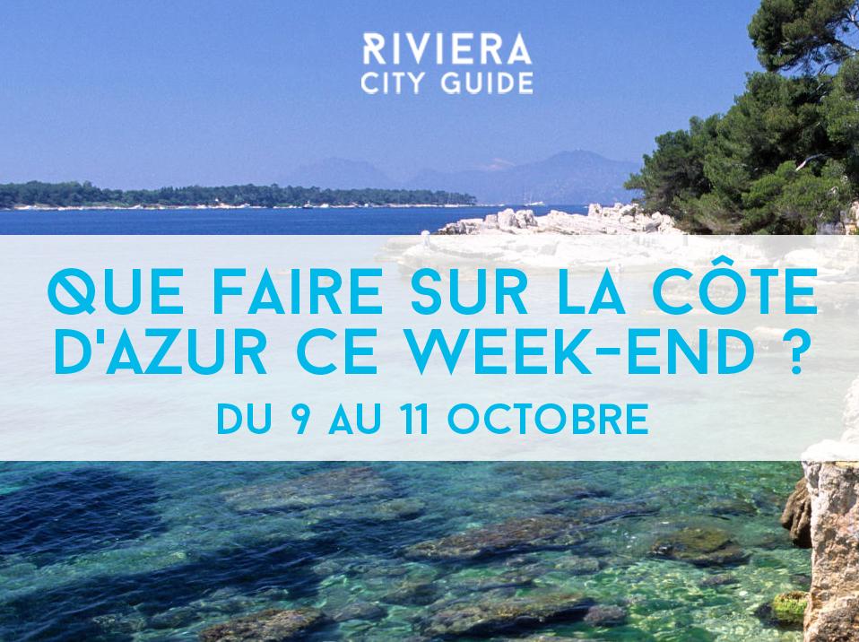 Que faire sur la Côte d'Azur ce week-end? #18 du 9 au 11 octobre 2015