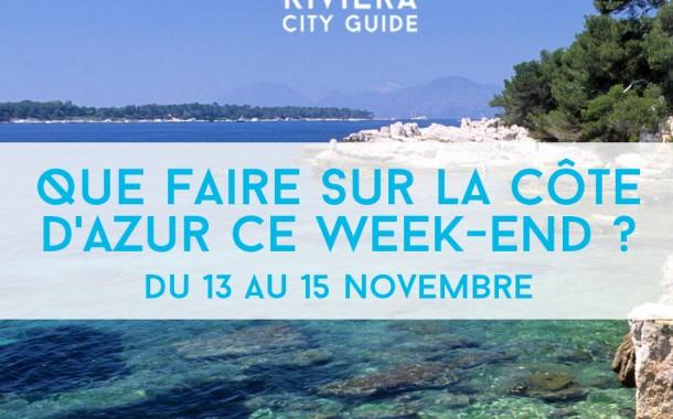 Que faire sur la Côte d'Azur ce week-end ? Du 13 au 15 Novembre 2015