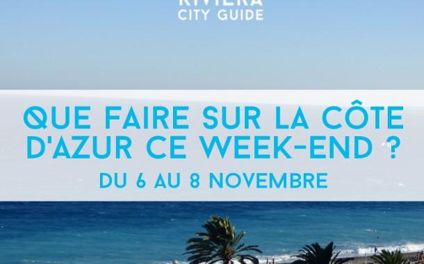 Que faire sur la Côte d'Azurce week-end ? Du 06 au 08 Novembre 2015