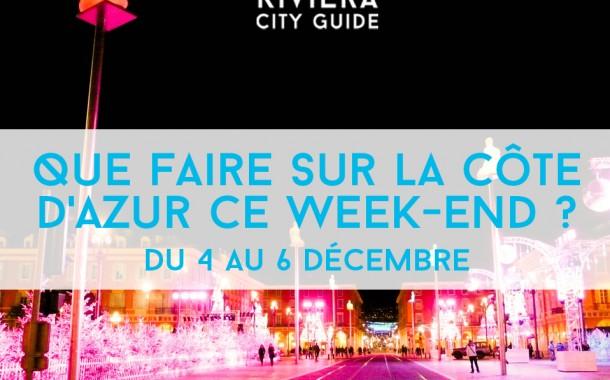 Que faire sur la Côte d'Azur ce week-end ? Du 4 au 6 décembre 2015