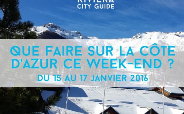 Que faire sur la Côte d'Azur ce week-end du 15 au 17 janvier 2016