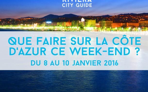Que faire sur la Côte d'Azur ce week-end? du 8 au 10 janvier 2016