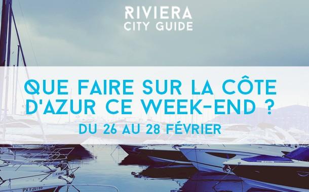 Que faire sur la Côte d'Azur ce week-end? Du 26 au 28 février