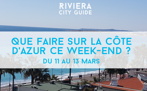 Que faire sur la Côte d'Azur ce week-end? Du 11 au 13 mars