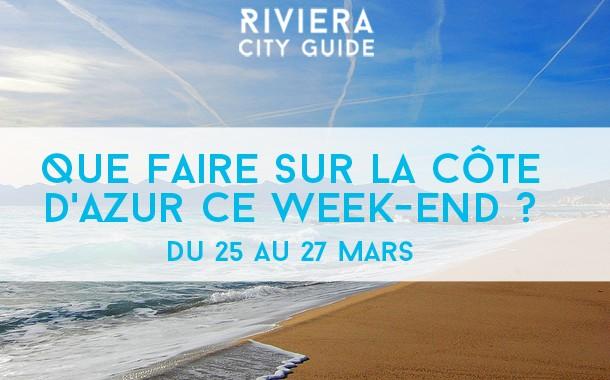 Que faire sur la Côte d'Azur ce week-end? du 25 au 28 mars