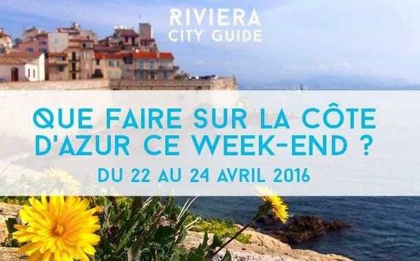 Que faire sur la Côte d'Azur ce week-end? Du 22 au 24 Avril