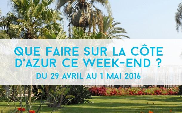 Que faire sur la Côte d'Azur ce week-end? Du 29 au 1er mai