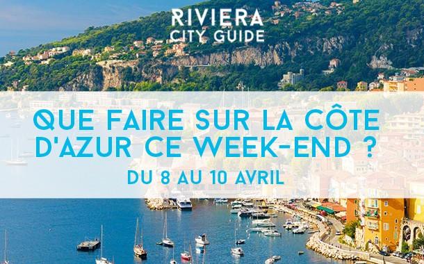 Que faire sur la Côte d'Azur ce week-end? Du 8 au 10 avril