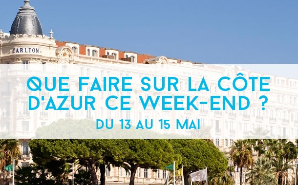 Que Faire ce week-end ? Du 13 au 15 mai 2016
