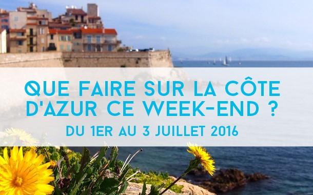 Que faire sur la Côte d'Azur ce week-end ? Du 1er au 3 juillet 2016