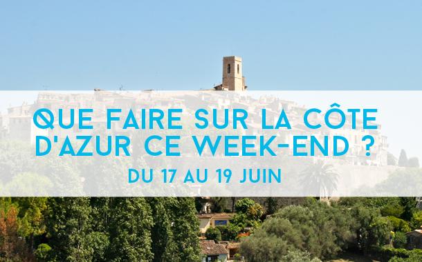 Que faire sur la Côte d'Azur ce week-end ? du 17 au 19 juin 2016