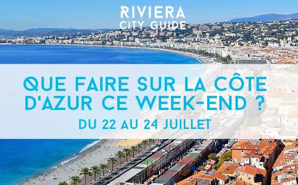 Que faire sur la Côte d'Azur ce week-end ? Du 22 au 24 juillet