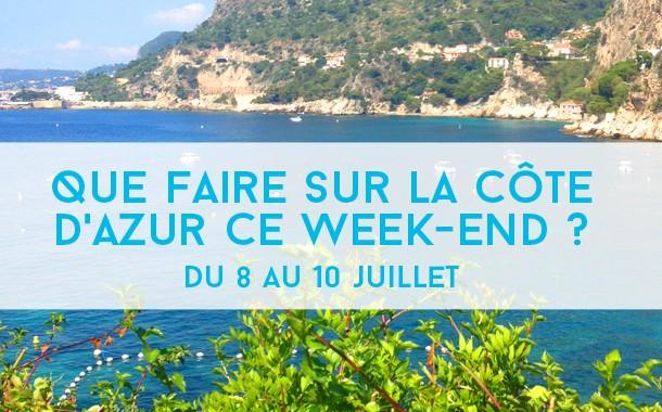 Que faire sur la Côte d'Azur ce week-end ? Du 8 au 10 juillet 2016