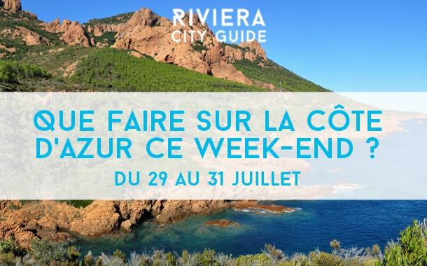 Que faire sur la Côte d'Azur ce week-end ? du 29 au 31 juillet