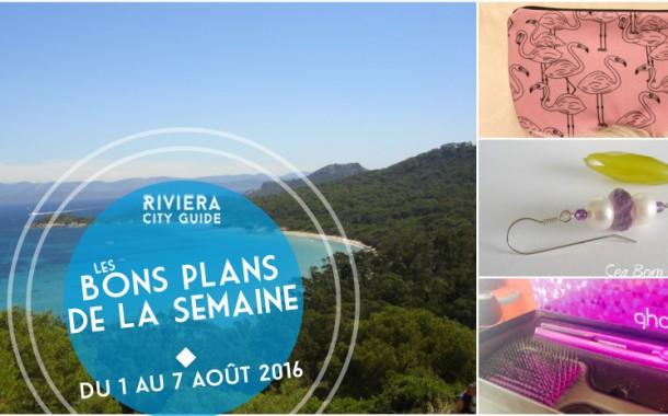 Les Bons Plans de la semaine du 1er au 7 août 2016