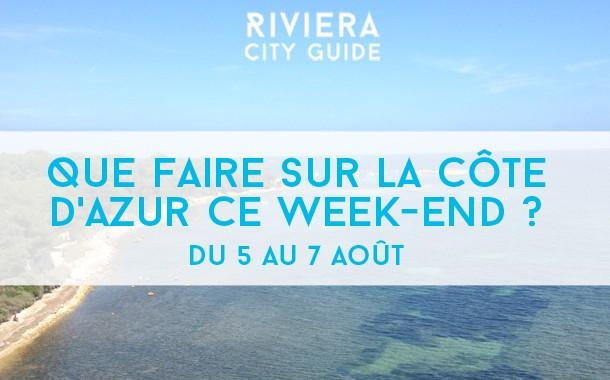Que faire sur la Côte d'Azur ce week-end ? du 5 au 7 août