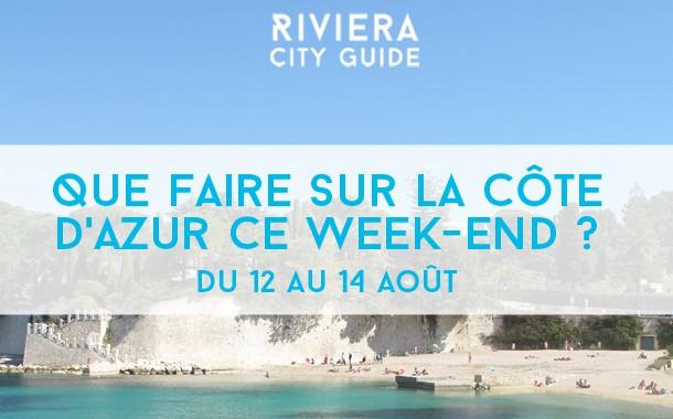 Que faire sur la Côte d'Azur ce week-end ? du 12 au 14 août