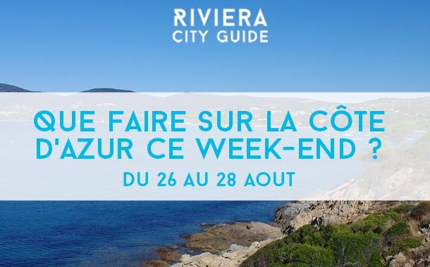 Que faire sur la Côte d'Azur ce week-end ? du 26 au 28 août