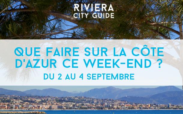 Que faire sur la Côte d'Azur ce week-end ? du 2 au 4 septembre 2016
