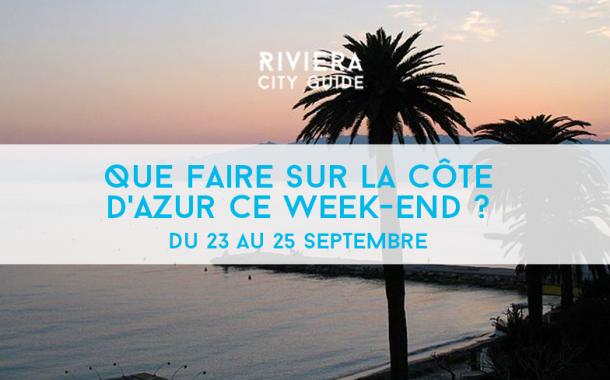 Que faire sur la Côte d'Azur ce week-end ? du 23 au 25 septembre 2016