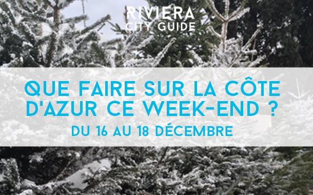 Que faire sur la Côte d'Azur ce week-end ? du 16 au 18 décembre 2016