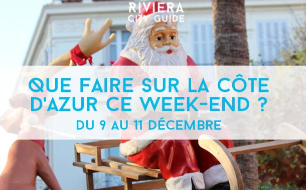 Que faire sur la Côte d'Azur ce week-end ? du 9 au 11 décembre 2016