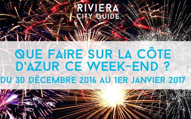 Que faire sur la Côte d'Azur ce week-end  ? du 30 décembre 2016 au 1er janvier 2017