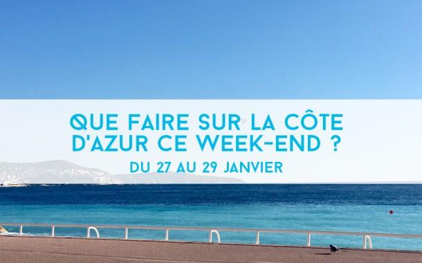 Que faire sur la Côte d'Azur ce week-end ? Du 27 au 29 janvier 2017