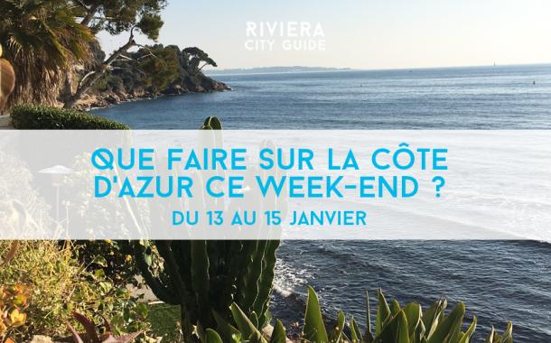 Que faire sur la Côte d'Azur ce week-end ? Du 13 au 15 janvier 2017