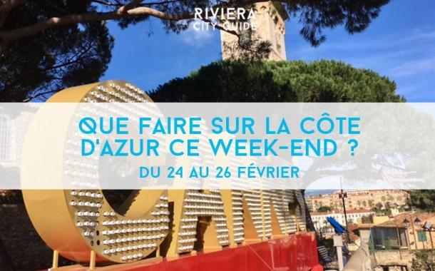 Que faire sur la Côte d'Azur ce week-end ? Du 24 au 26 février 2017