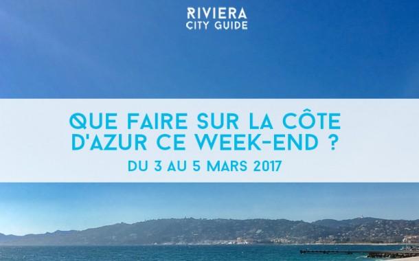 Que faire sur la Côte d'Azur ce week-end ? Du 3 au 5 mars 2017