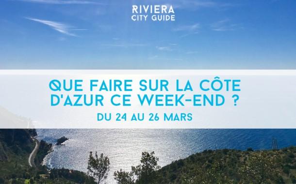 Que faire sur la Côte d'Azur ce week-end ? Du 24 au 26 mars 2017