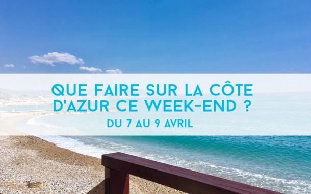 Que faire sur la Côte d'Azur ce week-end ? Du 7 au 9 avril 2017