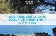 Que faire sur la Côte d'Azur ce week-end ? Du 14 au 16 avril 2017
