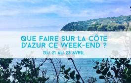 Que faire sur la Côte d'Azur ce week-end ? Du 21 au 23 avril 2017