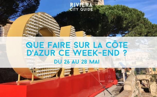 Que faire sur la Côte d'Azur ce week-end ? Du 26 au 28 mai 2017