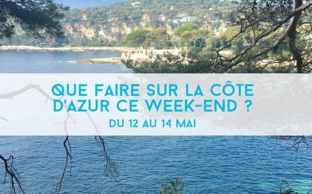 Que faire sur la Côte d'Azur ce week-end ? Du 12 au 14 mai 2017