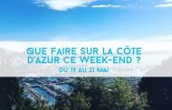 Que faire sur la Côte d'Azur ce week-end ? Du 19 au 21 mai 2017